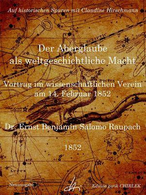 Der Aberglaube als weltgeschichtliche Macht - Vortrag im wissenschaftlichen Verein am 14. Februar 1852