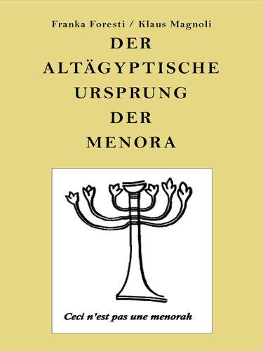 Der altägyptische Ursprung der Menora