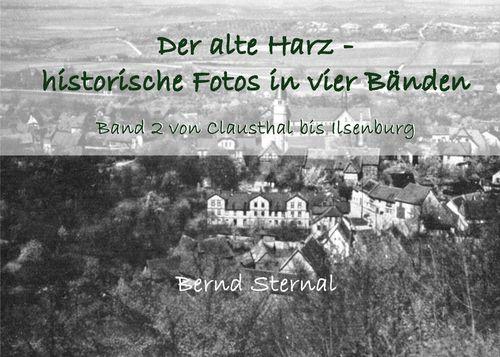 Der alte Harz - historische Fotos in vier Bänden