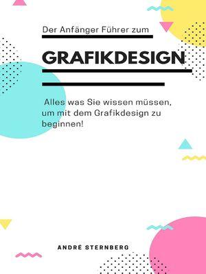 Der Anfänger Führer zum Grafikdesign