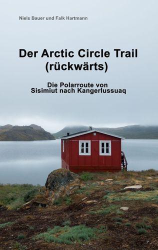 Der Arctic Circle Trail rückwärts