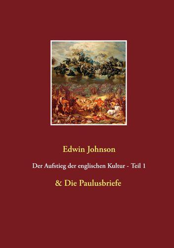Der Aufstieg der englischen Kultur Teil 1 & Die Paulusbriefe