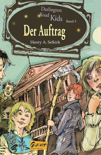 Der Auftrag (Darlington Road Kids, Band 3)