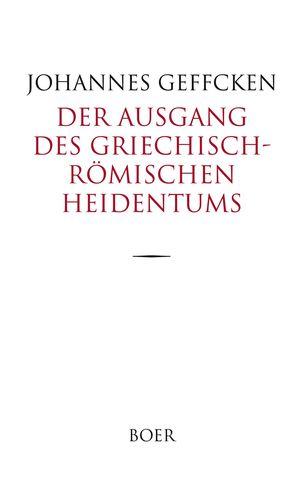 Der Ausgang des griechisch-römischen Heidentums