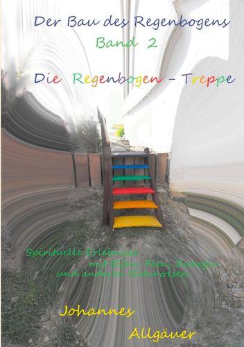 Der Bau des Regenbogens Band 2 - Die Regenbogen-Treppe