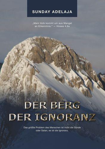 Der Berg der Ignoranz