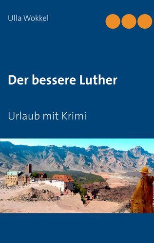 Der bessere Luther