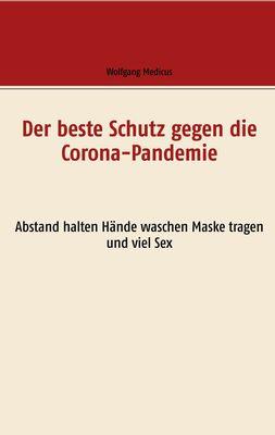Der beste Schutz gegen die Corona-Pandemie