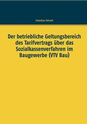 Der betriebliche Geltungsbereich des Tarifvertrags über das Sozialkassenverfahren im Baugewerbe (VTV Bau)