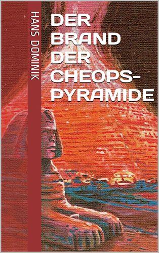 Der Brand der Cheopspyramide