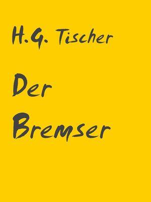 Der Bremser