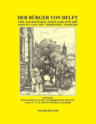 Der Bürger von Delft von Jan Steen gedeutet nach der verborgenen Geometrie