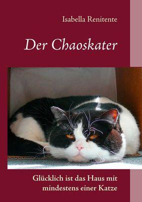 Der Chaoskater - Glücklich ist das Haus mit mindestens einer Katze