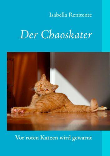 Der Chaoskater - Vor roten Katzen wird gewarnt