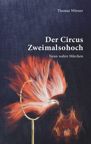 Der Circus Zweimalsohoch