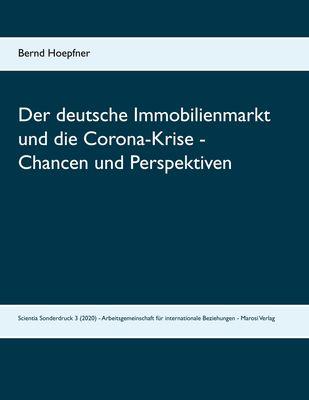 Der deutsche Immobilienmarkt und die Corona-Krise - Chancen und Perspektiven