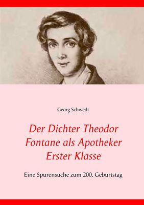 Der Dichter Theodor Fontane als Apotheker Erster Klasse