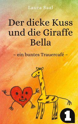 Der dicke Kuss und die Giraffe Bella