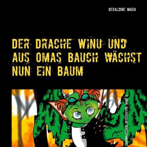 Der Drache Winu und aus Omas Bauch wächst nun ein Baum