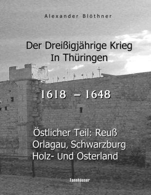 Der Dreißigjährige Krieg in Thüringen [1618-1648]