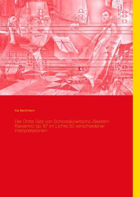 Der Dritte Satz von Schostakowitschs Zweitem Klaviertrio op. 67 im Lichte 50 verschiedener Interpretationen