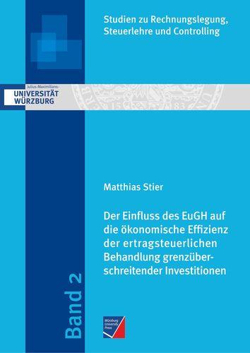 Der Einfluss des EuGH auf die ökonomische Effizienz der ertragsteuerlichen Behandlung grenzüberschreitender Investitionen
