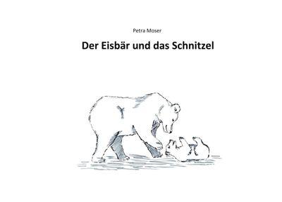 Der Eisbär und das Schnitzel