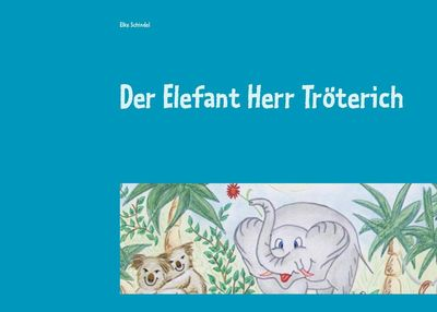 Der Elefant Herr Tröterich