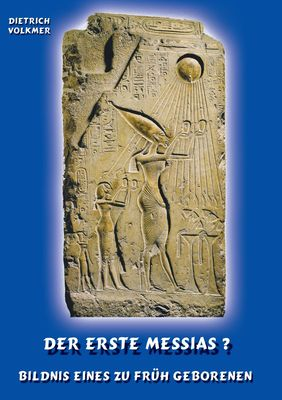 Der Erste Messias ?
