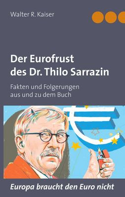 Der Eurofrust des Dr. Thilo Sarrazin