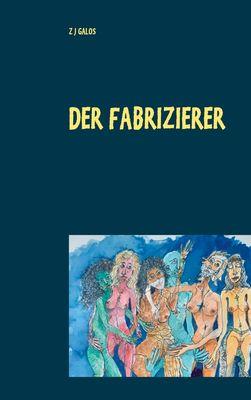 Der Fabrizierer