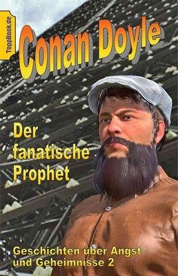 Der fanatische Prophet
