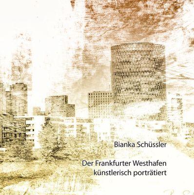 Der Frankfurter Westhafen künstlerisch porträtiert