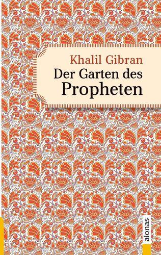 Der Garten des Propheten. Khalil Gibran. Illustrierte Ausgabe