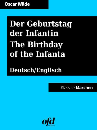 Der Geburtstag der Infantin - The Birthday of the Infanta
