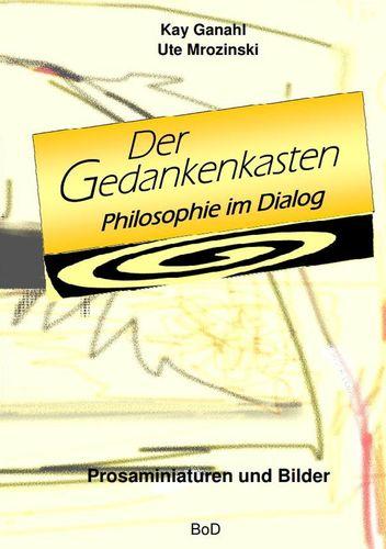Der Gedankenkasten. Philosophie im Dialog