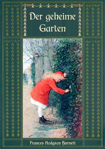 Der geheime Garten - Ungekürzte Ausgabe