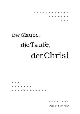 Der Glaube, die Taufe, der Christ