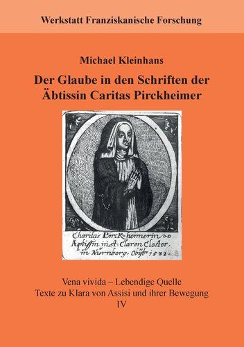 Der Glaube in den Schriften der Äbtissin Caritas Pirckheimer