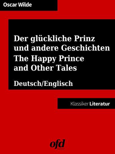 Der glückliche Prinz und andere Geschichten - The Happy Prince and Other Tales