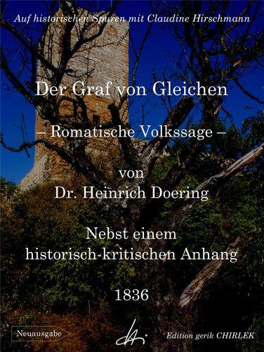 Der Graf von Gleichen - Romantische Volkssage - Nebst einem historisch-kritischen Anhang und einer anatomischen Beschreibung der neuerlichen ausgegrabenen Gebeine