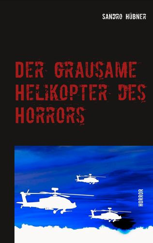 Der grausame Helikopter des Horrors