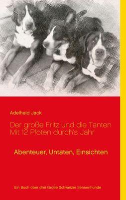Der große Fritz und die Tanten - Mit 12 Pfoten durch's Jahr