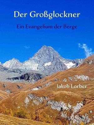 Der Großglockner - Ein Evangelium der Berge