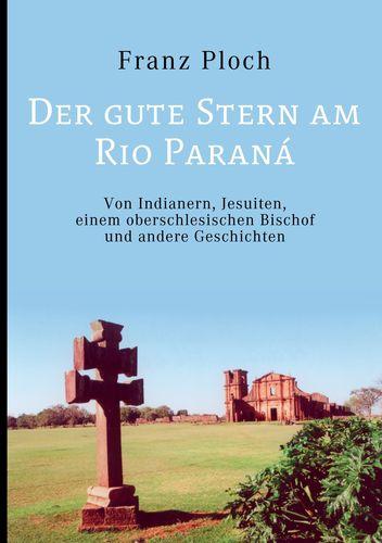 Der gute Stern am Rio Paraná