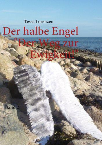 Der halbe Engel Band 2 Der Weg zur Ewigkeit!