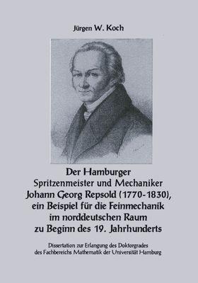 Der Hamburger Spritzenmeister und Mechaniker Johann Georg Repsold (1770-1830), ein Beispiel für die Feinmechanik im nord