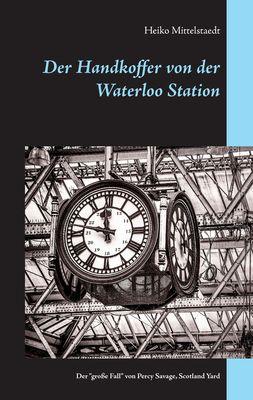 Der Handkoffer von der Waterloo Station