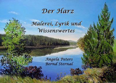 Der Harz - Malerei, Lyrik und Wissenswertes