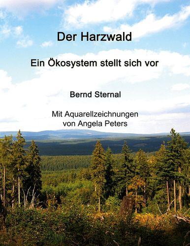 Der Harzwald - Ein Ökosystem stellt sich vor